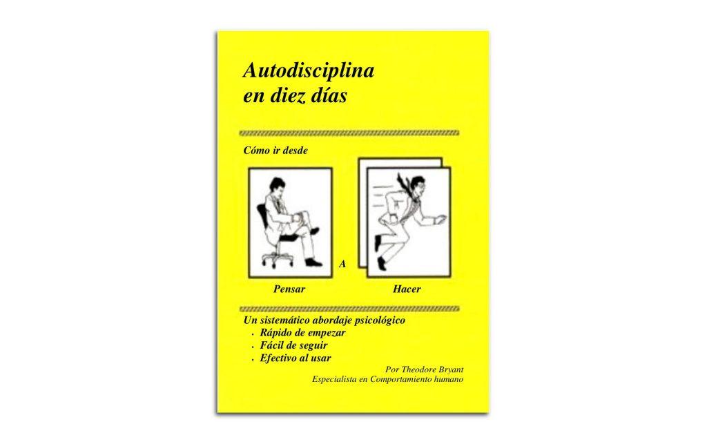 Autodisciplina en diez días, el libro de Theodore Bryant