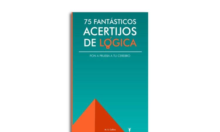 75 fantásticos acertijos de lógica, de M. S. Collins