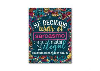 libro para colorear He decidido usar el sarcasmo porque matar es ilegal