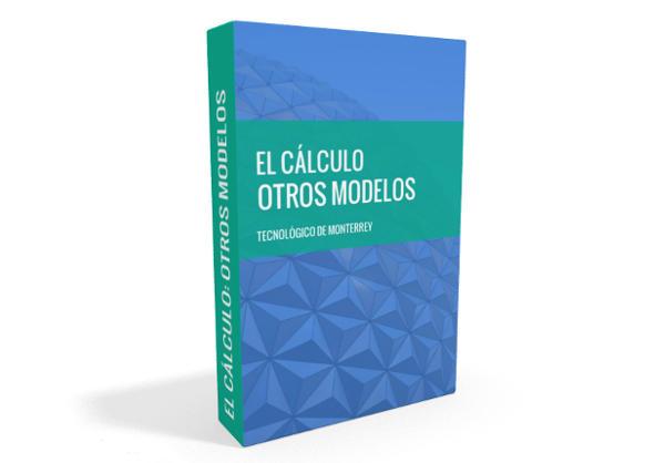 El Cálculo: Otros modelos