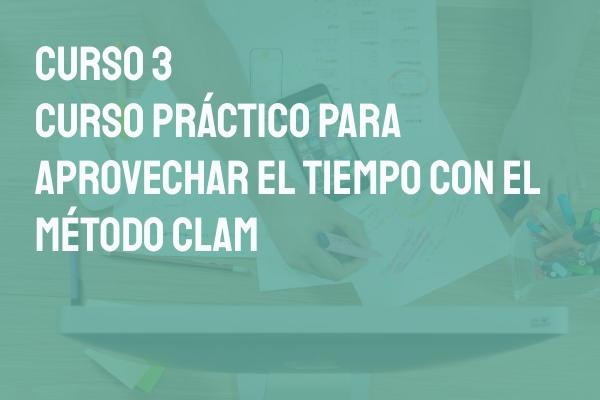 curso práctico para aprovechar el tiempo con el método CLAM